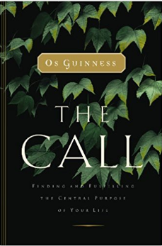CALLED TO SOMETHING MORE: Os Guinness on finding life'spurpose